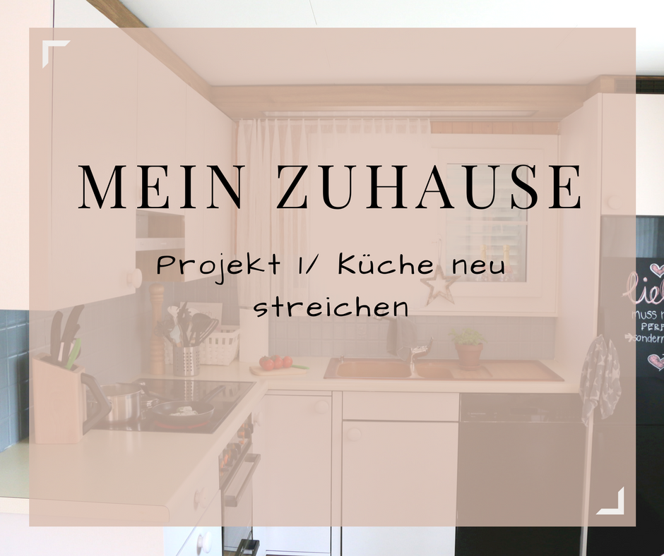 mein zuhause projekt 1 k che neu streichen. Black Bedroom Furniture Sets. Home Design Ideas