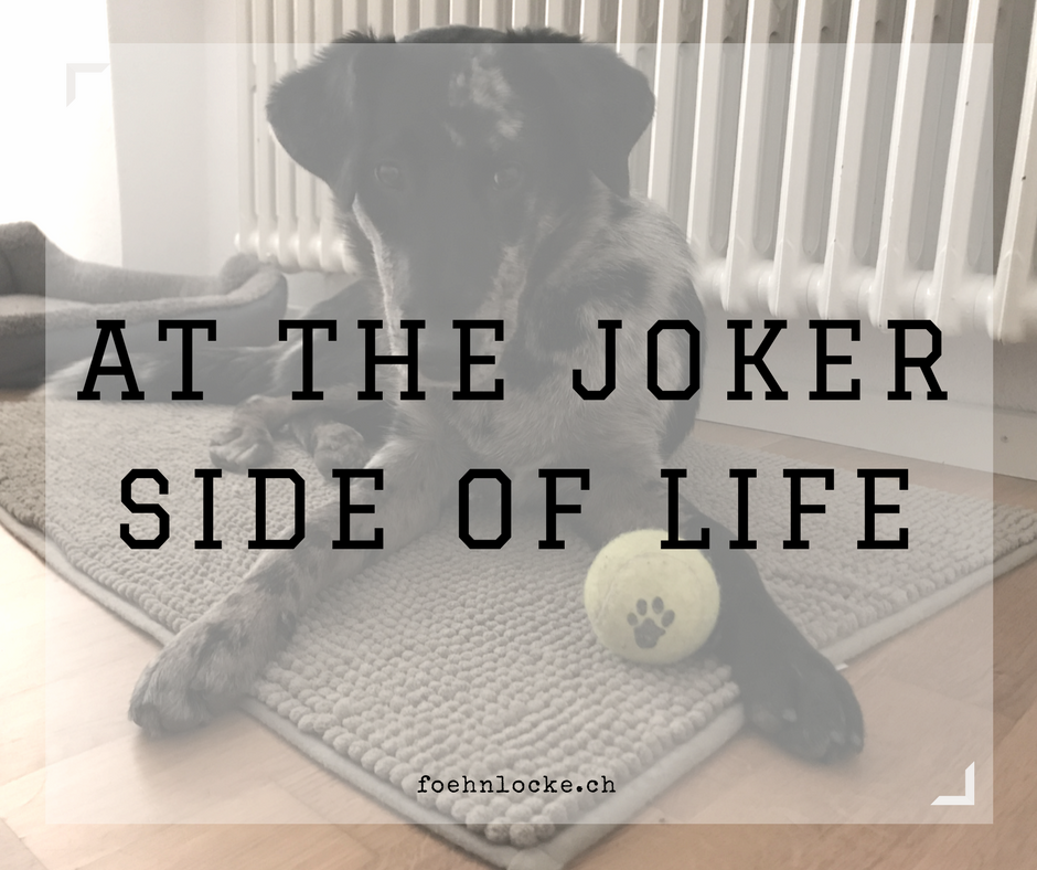 At the JOKER side of life!